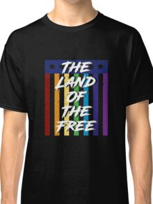 The Land of the Free - PRIDE Classic T-Shirt