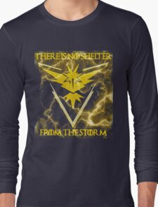 There is no shelter from the storm Pokemon go Long Sleeve T-Shirt