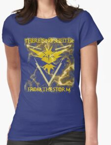 There is no shelter from the storm Pokemon go Womens Fitted T-Shirt