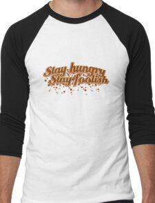 Stay Hungry Stay Foolish Men's Baseball ¾ T-Shirt