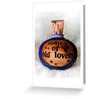 Ashes Of Old Lovers Greeting Card