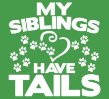 My Siblings Have Tails awesome cute kids pets funny t-shirt Kids Tee
