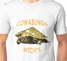 Cowabunga, bitch*s! Unisex T-Shirt