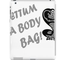 Gettum a body bag iPad Case/Skin