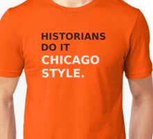 Historians do it Chicago style - variation 1 Unisex T-Shirt