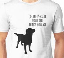 Dog quote Unisex T-Shirt