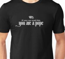 If you can read this you are a pope Unisex T-Shirt