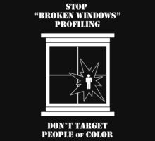 Stop Broken Windows Police Profiling by Samuel Sheats
