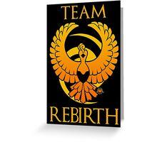 Team Rebirth - Black Greeting Card