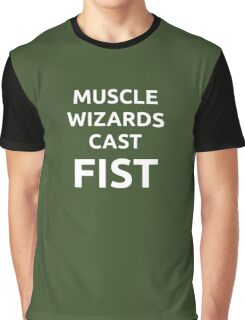 Muscle wizards cast FIST - white text Graphic T-Shirt
