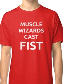 Muscle wizards cast FIST - white text Classic T-Shirt