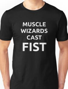 Muscle wizards cast FIST - white text Unisex T-Shirt