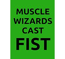 Muscle wizards cast FIST - black text Photographic Print