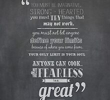 only the fearless can be great.. - Ratatouille by chicamarsh1