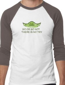 Do or do not, there is no try Men's Baseball ¾ T-Shirt