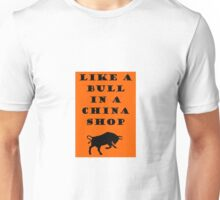 Like A Bull In A China Shop - SWITCHFOOT Unisex T-Shirt