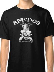 AMERICA...has gone Bat S**t  Crazy! Classic T-Shirt