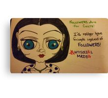 followers are for cults Canvas Print