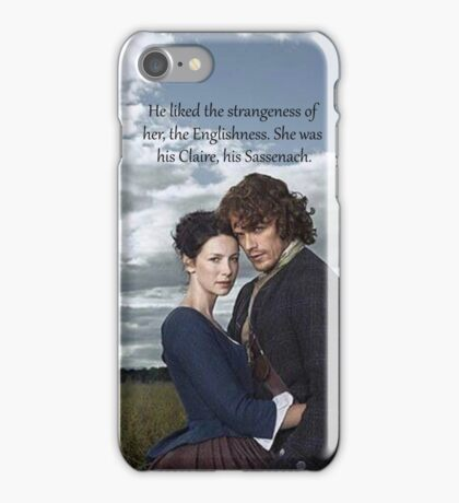 Outlander Quote/He liked the strangeness of her... iPhone Case/Skin