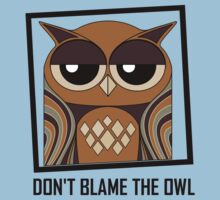 DON'T BLAME THE OWL Baby Tee