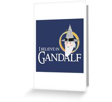 I believe in Gandalf Greeting Card