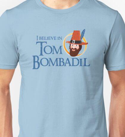I believe in Tom Bombadil Unisex T-Shirt
