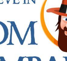 I believe in Tom Bombadil Sticker