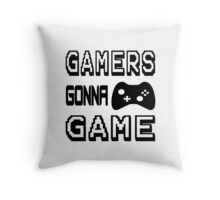 Gamers Gonna Game Throw Pillow