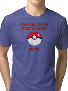 Pokemon GO: #Bugs T-Shirt (Funny) Tri-blend T-Shirt
