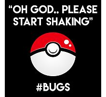 Pokemon GO: #Bugs T-Shirt (Funny) Photographic Print