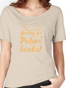 hooray for picture books Women's Relaxed Fit T-Shirt