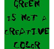 Green is not a Creative Color Photographic Print