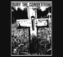 Bury the Competition (White Print) by smashtransit