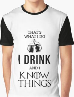 I Drink and I Know Things in White Graphic T-Shirt