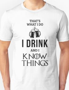 I Drink and I Know Things in White Unisex T-Shirt