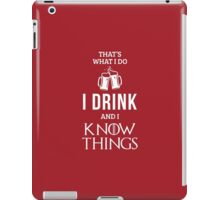 I Drink and I Know Things in Red iPad Case/Skin