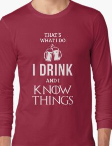 I Drink and I Know Things in Red Long Sleeve T-Shirt