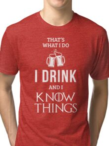 I Drink and I Know Things in Red Tri-blend T-Shirt
