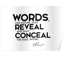 words: half reveal and half conceal - alfred tennyson Poster