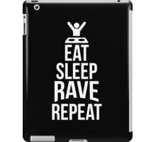 Eat Sleep Rave Repeat awesome sassy clever funny t-shirt iPad Case/Skin