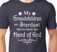 My Grandchildren Are Stardust Unisex T-Shirt