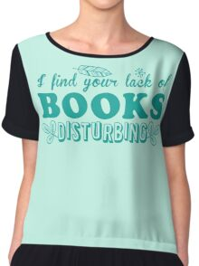 I find your lack of books disturbing Chiffon Top