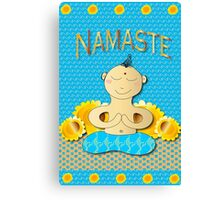 Namaste little one Canvas Print