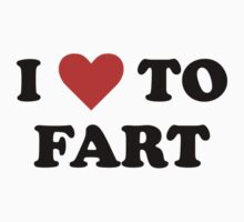 I Love To Fart Kids Clothes