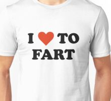 I Love To Fart Unisex T-Shirt