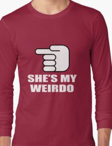 SHE'S MY WEIRDO Long Sleeve T-Shirt