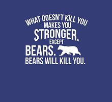 What doesn't kill you makes you stronger bears funny t-shirt Unisex T-Shirt