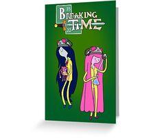 Breaking Time! Greeting Card