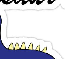 I'm the big dinosaur now. Sticker