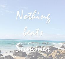 nothing beats summer by iheartcory